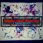 tupperware, painting, mess-free, toddler, activity